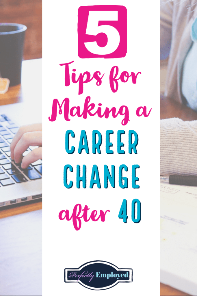 5 Tips for Making a Career Change after 40 - #career #careeradvice #careerchange