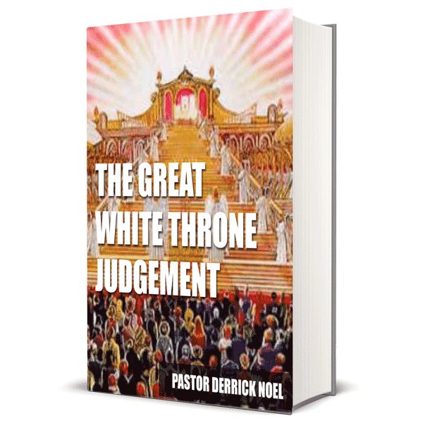 Great White Throne Judgement Ebook Pastor Derrick Noel