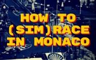 How to (sim)race in Monaco