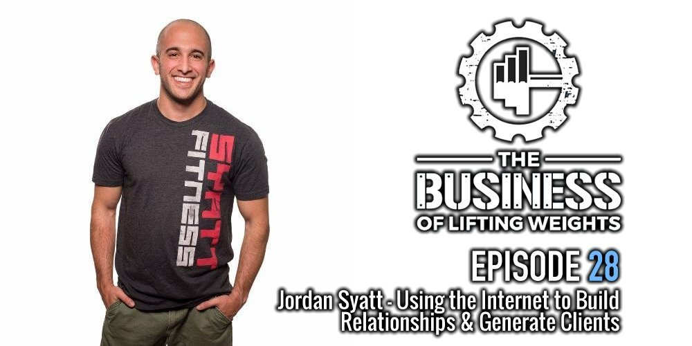 The Business of Lifting Weights Episode 28 Jordan Syatt