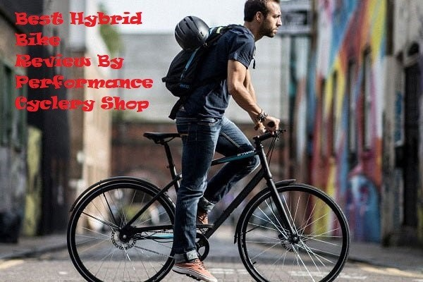 Best Hybrid Bike Review By Performance Cyclery Shop