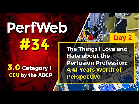 PerfWeb #34 Day 2 – Category 1 CEU – Perfusion Meeting 2020