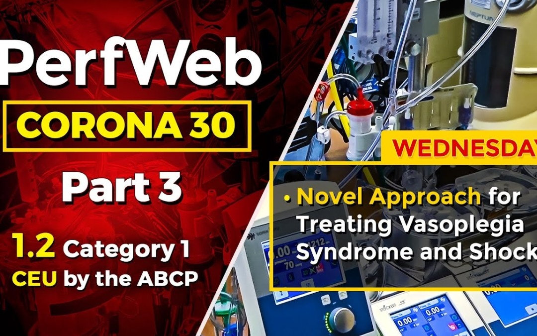CORONA 30 Part 3 Day 3 – Novel Approach for Treating Vasoplegia Syndrome and Shock
