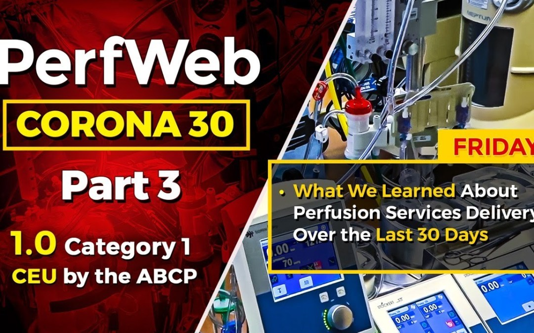 CORONA 30 Part 3 Day 5 – What we learned about perfusion services delivery over the last 30 days