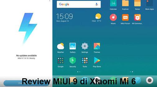 Review MIUI 9 di Xiaomi Mi 6