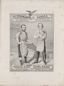 Ulysses S. Grant, The Working-Man's Banner, lithograph published by Currier _ Ives, c. 1872