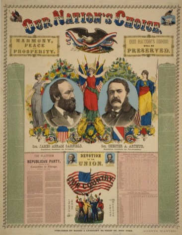 21 Caa, Our Nation's Choice - Gen. James Abram Garfield, Republican candidate for President, Gen. Chester A. Arthur, Republican Candidate for Vice-President, poster by Haasis & Lubrecht, c.1880