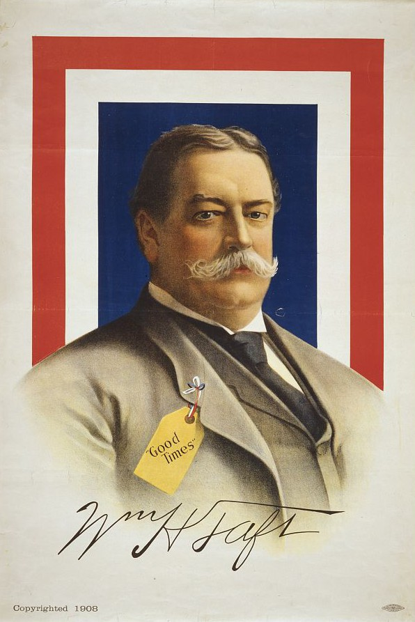 27 William Howard Taft, Wm. H. Taft 'Good Times,' chromolithograph published by Allied Printing Trades Council, c. 1908