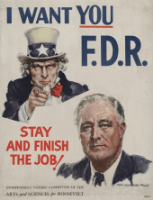 32 Fdr, I Want You, F.D.R. - Stay and Finish the Job, chromolithograph poster by James Montgomery Flagg, c.1944