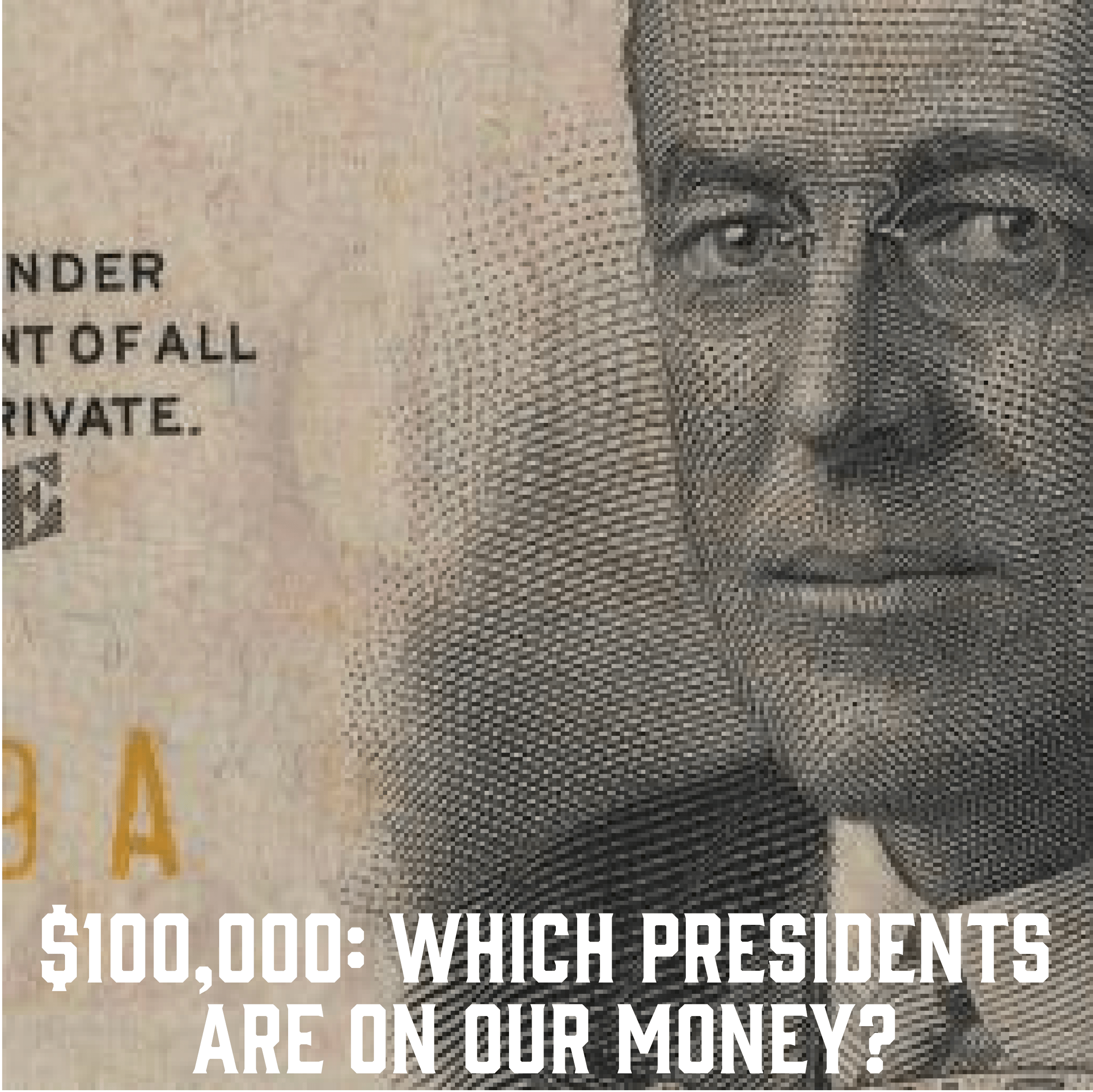 100 000 Bill Which Presidents Are On Money Periodic Presidents