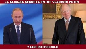 La alianza secreta entre Vladimir Putin y los Rothschild