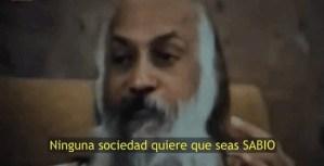 Osho: Ninguna sociedad quiere que seas sabio ni libre