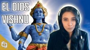 El dios Vishnu de la mitología hinduista