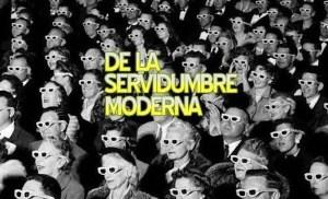 Documental: De la servidumbre moderna