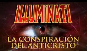 Illuminati: La Conspiración del Anticristo