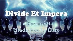 Divide Et Impera; La estrategia usada por la Élite