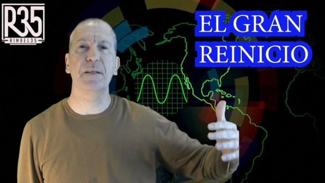 El Gran Reinicio: Empieza el Show