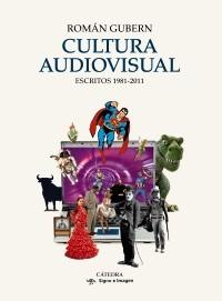 Roman-Gubern-Cultura-audiovisual-Cátedra