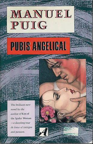 Manuel Puig Pubis Angelical