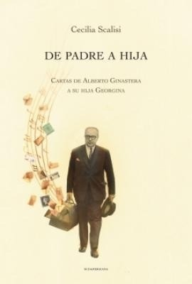 """Cecilia Scalisi: portada del libro """"De padre a hija"""" sobre Alberto y Georgina Ginastera"""