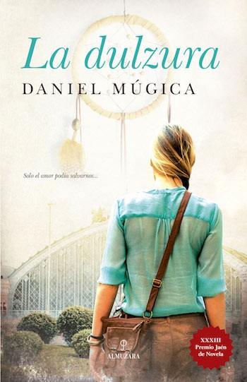 La-Dulzura-Daniel-Mugica portada