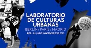 Laboratorio de Culturas Urbanas Berlín, París, Madrid