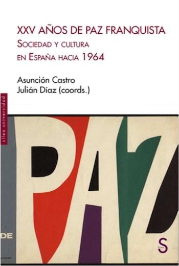 XXV años paz franquista