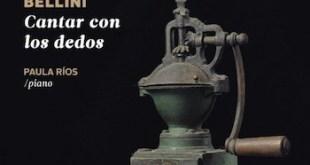 Cantar con los dedos, tercer CDde la pianista Paula Ríos