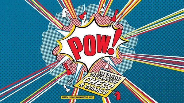 Cartel de la exposición 'Pow! Captura de superhéroes, Ajedrez y Cómic'.