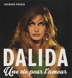 Dalida, una vida para el amor, de Jacques Pessis, Editios Tohu-Bohu