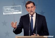 Greenpeace acusa a Mariano Rajoy de ser una marioneta al servicio de los intereses del TTIP