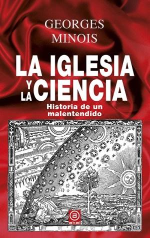 """Portada de """"La Iglesia y la ciencia"""", de Georges Minois, editada por Akal"""