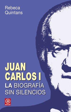 """Portada de """"Juan Carlos I, la biografía sin silencios"""""""
