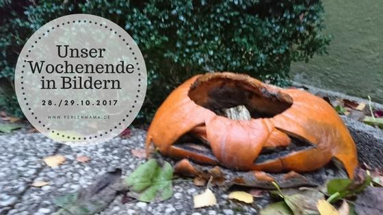 Wochenende in Bildern Oktober Perlenmama
