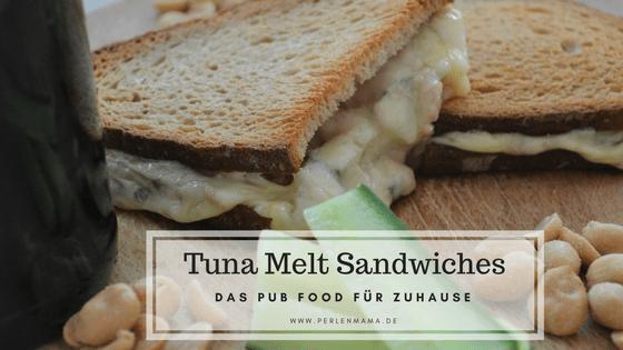 Perlenmama, Rezept, Tuna Melt Sandwiches, Pubfood