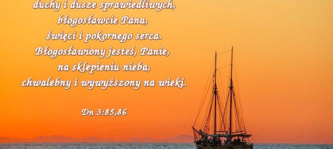 Błogosławcie Pana duchy i dusze sprawiedliwych…