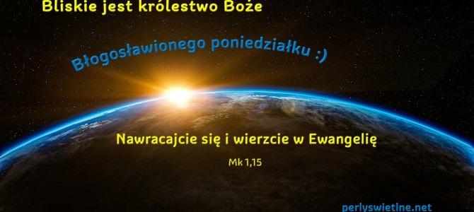 Bliskie jest Królestwo Boże
