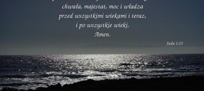 Jedynemu Bogu, Zbawcy naszemu, przez Jezusa Chrystusa, Pana naszego…