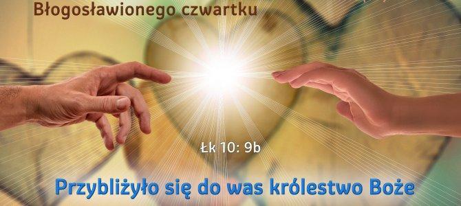 Przybliżyło się do was Królestwo Boże