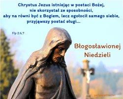 Chrystus Jezus istniejąc w postaci Bożej, nie skorzystał ze sposobności, aby na równi być z Bogiem…