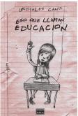 Eso que llaman educación
