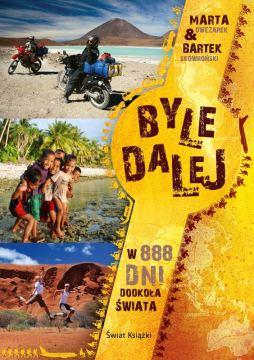 Byle dalej, czyli w 888 dni dookoła świata - okładka książki
