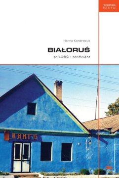 """Okładka książki """"Białoruś. Miłość i marazm"""""""