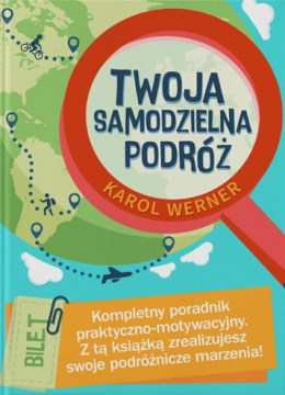 Karol Werner - poradnik Twoja samodzieln apodróż