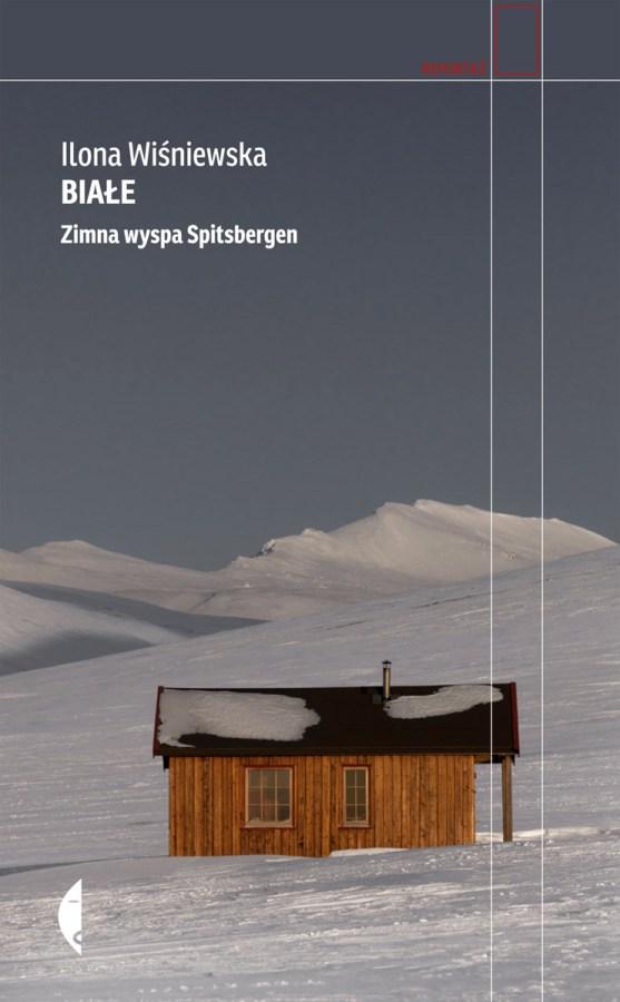 Biale. Zimna wyspa Spitsbergen, Ilona WIśniewska, okładka ksiazki