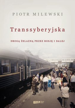 Piotr Milewski - Transsyberyjska - okładka książki