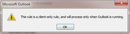 Rule will only run when Outlook is running