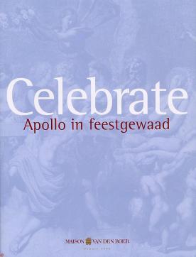 Celebrate - Apollo in feestgewaad - Stichting Kunstboek