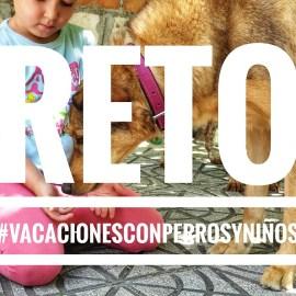 Reto del verano «Vacaciones con perros y niños»