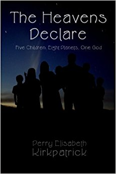 Book Cover: The Heavens Declare: Five Children, Eight Planets, One God